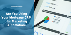 Using Your Mortgage CRM for Marketing Automation - Social