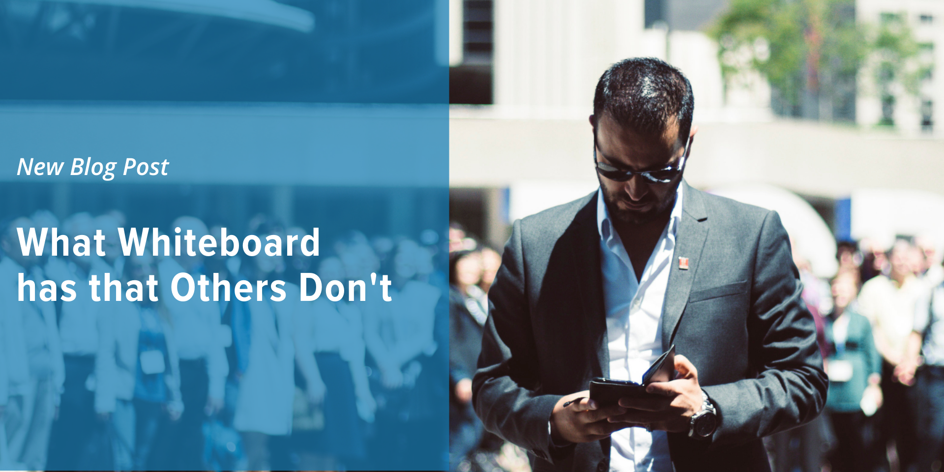 "Whiteboard CRM graphic has the title ""What Whiteboard has that Others Don't"" over a blue background and a man staring at his phone presumably using mortgage CRM"