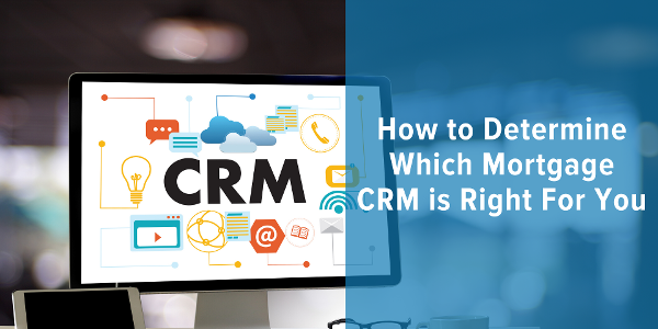 how to determine which mortgage crm is right for you on blue background next to a computer