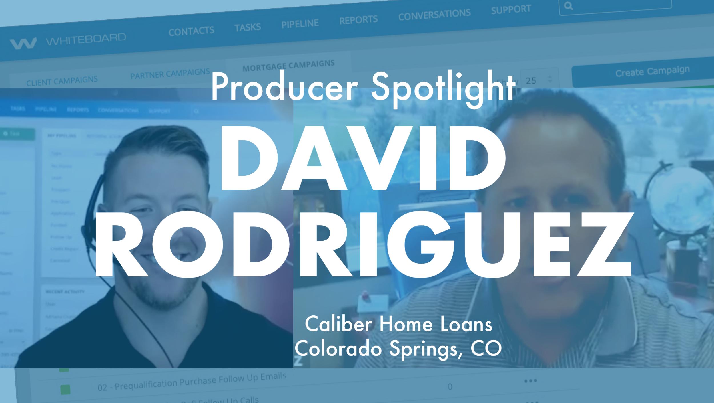 PS_David_Rodriguez_Caliber_Home_Loans_Whiteboard_Mortgage_CRM